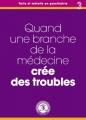 Icon of Quand une branche de la médecine crée des troubles