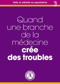 quand une branche de la médecine crée des troubles